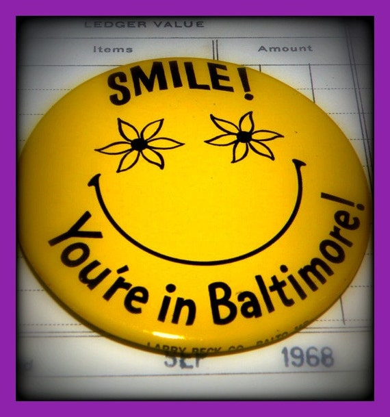 Smile You are in Baltimore Pinback Button - Vintage Maryland Collectible