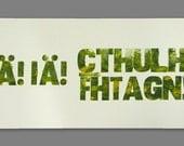 Iä Iä Cthulhu Fhtagn Letterpress Poster