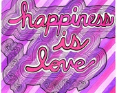 Handwritten Type, Happiness is Love 8x10 Fine Art Print