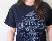T-shirt Size: Medium- In the Beginning Man Created God- Unisex Navy