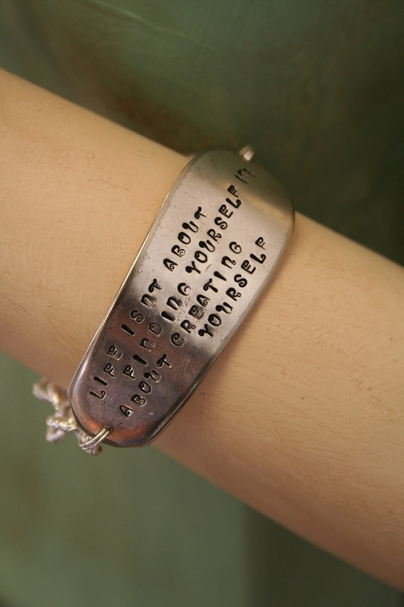 Life isn't about finding yourself, it's about creating yourself Stamped Knife Blade ID Bracelet from Girl Ran Away With the Spoon