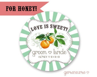 Personalized Honey Label Stickers - Round/Circle - Love is Sweet  / DIGITAL FILE