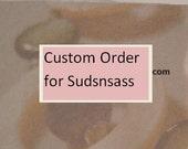 Custom order for Sudsnsass