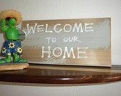wood sign-Welcome to our Home