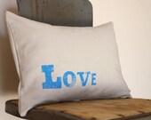 LOVE PILLOW - Hand Printed Letterpress Text on Eco Friendly Hemp Fabric