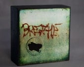 Special Listing for Deja Graffiti Photograph--Breathe--6x6 Fine Art  on Black Wood Panel
