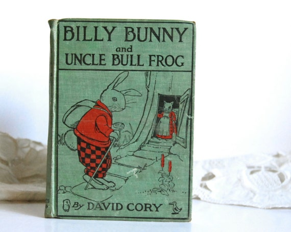Vintage Book 1920 Billy Bunny and Uncle Bull Frog by David Cory, First Edition Children's Easter Book