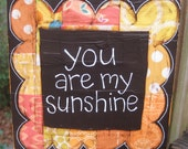 MADE TO ORDER- You Are My Sunshine Mixed Media Collage ( 5 1/2 x 5 1/2 in)