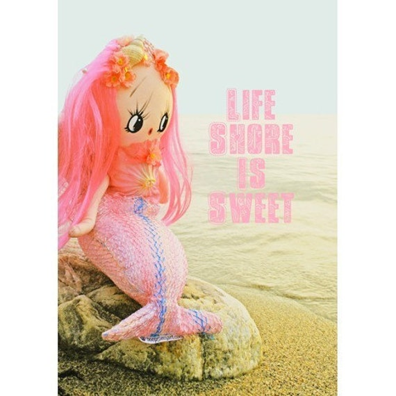 mermaid print 5 x 7 Life Shore Is Sweet