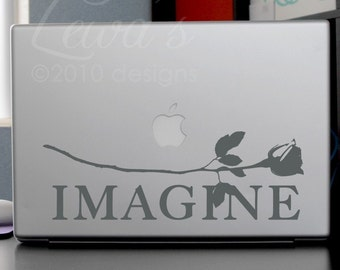 Imagine with  Rose Laptop / Macbook / Notebook Computer Decal