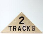Vintage Railroad Sign - 2 Tracks