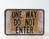 Vintage Traffic Sign - ONE WAY - Do Not Enter