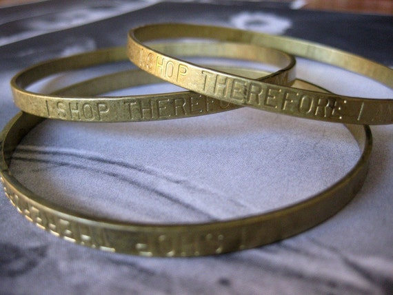 1 PC Brass Stamped Sentiments / I Shop Therfore I am - Seamless Bangle Bracelet - B101