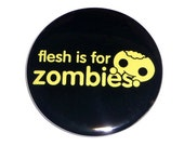 Flesh Is For Zombies Large Magnet (2.25 inch)