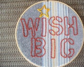 Embroidery Home Decor in a Hoop - WISH BIG with a star.