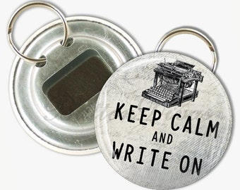Keep Calm and Write On Vintage Typewriter Graphic in Black and White 2 1/4 inch Bottle Opener or Keychain or Pocket Mirror or Magnet