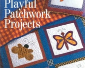 Playful Patchwork Projects Quilt Book by Kari Pearson & Friends