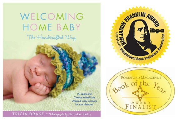 Knitting Patterns Newborn Photo Props Hats, Blankets, Cocoons Signed Copy Welcoming Home Baby the Handcrafted Way BOOK of the YEAR WINNER
