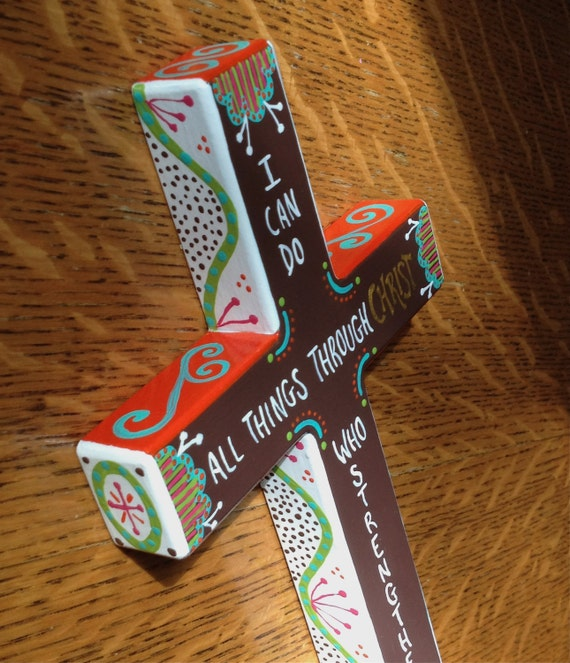 I Can Do All Things Through Christ ...Hand-painted, Wood Cross with Scripture