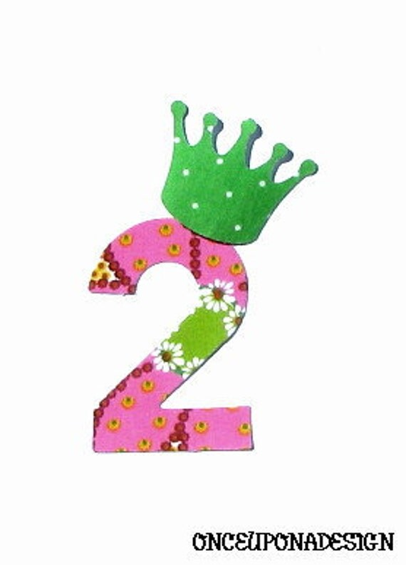 Birthday Number And Crown... Fabric Iron On Appliques...You Choose Your Own Birthday Number...One Dollar Appliques