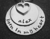 Born In My Heart Necklace with personalized name Sterling Silver Hand Stamped Adoption Jewelry