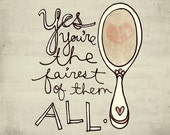 yes you're the fairest- Beautifully textured cotton canvas art print. Order as an 8x10 11x14 or 16x20 size.