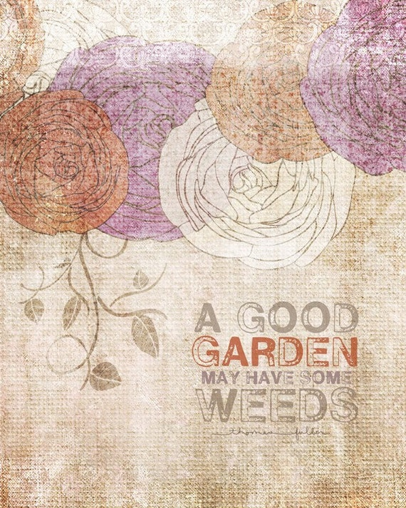 A Good Garden- Beautifully textured cotton canvas art print. Order as an 8x10 11x14 or 16x20 size.
