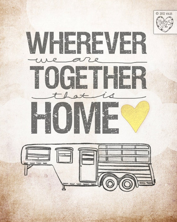 Horse Trailer Edition- wherever we are together Series- Beautifully textured cotton canvas art print. Order as an 8x10 11x14 or 16x20 size.