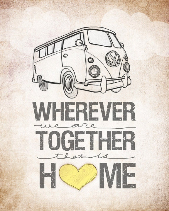 Emo Quotes About Suicide: VW Bus Wherever We Are Together Home Series Beautifully By