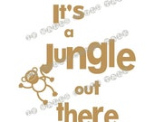 It's a JUNGLE out there -   vinyl decal