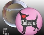 I Love Chihuahuas Dog lover 1.25 inch - Pinback Button