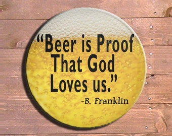 Beer Is Proof  Benjamin Franklin quote 1.25 inch - Pinback Button