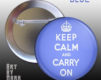 Blue Keep Calm and Carry On  Pinback Button