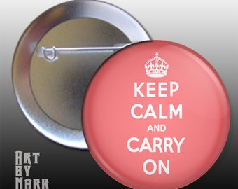 Keep Calm and Carry On  Rose Red Pinback Button
