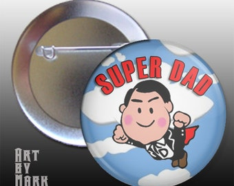 Super Dad Fathers day gift Pinback Button
