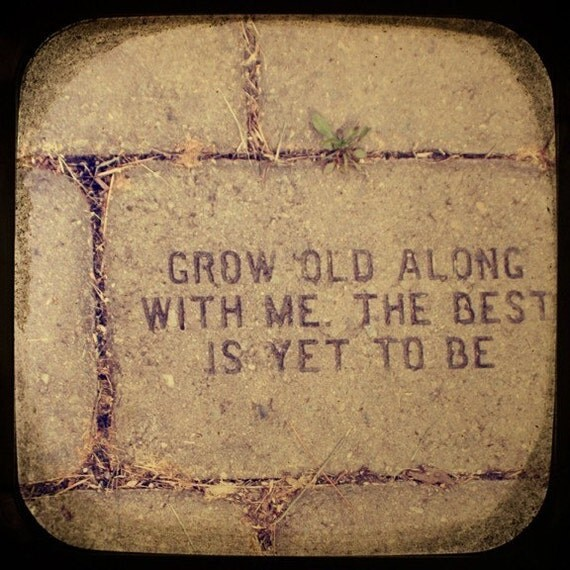 wedding art - grow old along with me ttv photo print - wall decor engagement housewarming gift
