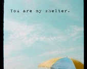 You Are My Shelter - 8x8 beach umbrella photo, typography, love, romantic, beach umbrella, summer, yellow, blue, retro
