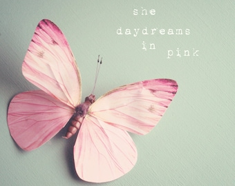 Pink butterfly photo, pastel pink, typography wall art, nursery wall art, girls room decor, inspirational art - she daydreams in pink