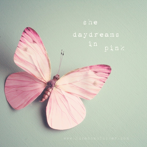 Pink butterfly photo, pastel pink, typography, nursery art, childrens wall art, inspirational print - she daydreams in pink (with words)