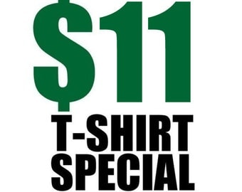 SPECIAL-Eleven Dollar T-Shirt, See listing for Available Tees