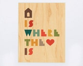 UNFRAMED 8x10 Home is Where the Heart Is Print on Wood