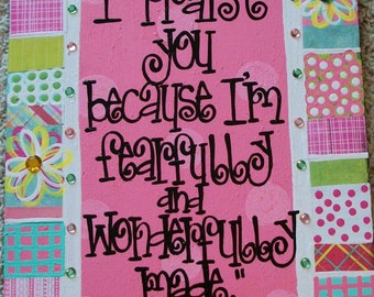 I am Fearfully and Wonderfully Made...... Hand Painted Wall aRt... wHIMsical and FUN 10x14