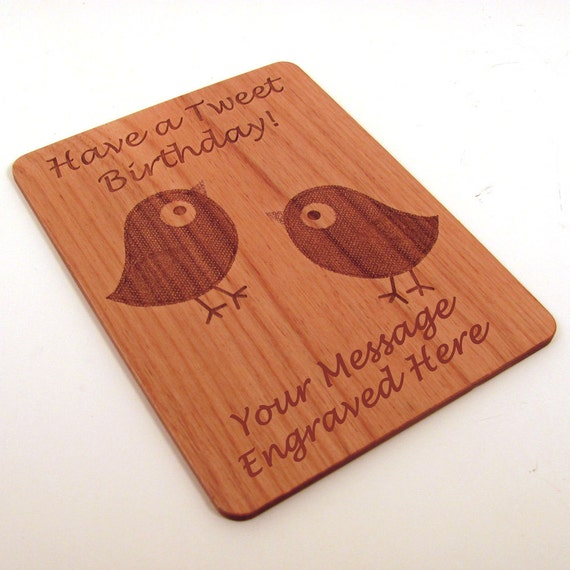 Real Wood Birthday Card - Have a Tweet Birthday - Laser Engraved Laser Cut