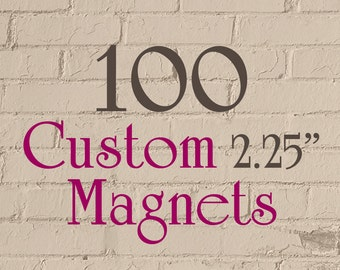"100 2.25-Inch Custom Magnets - 2.25"" (2-1/4 Inch) - Full Color - As many designs as you want!"