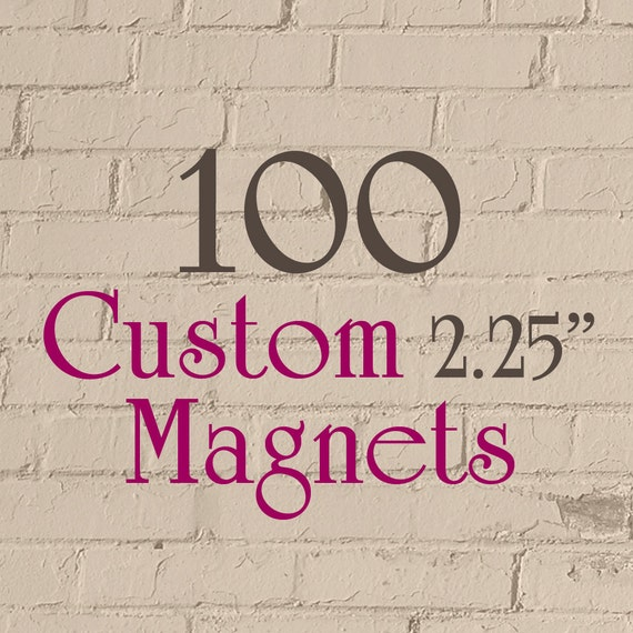 """100 2.25-Inch Custom Magnets - 2.25"""" (2-1/4 Inch) - Full Color - As many designs as you want!"""