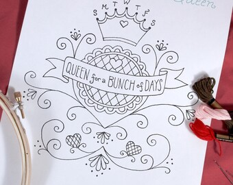 Queen For a Bunch of Days Embroidery Pattern