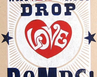 Why Not Drop LOVE Bombs ... LetterPress Posters