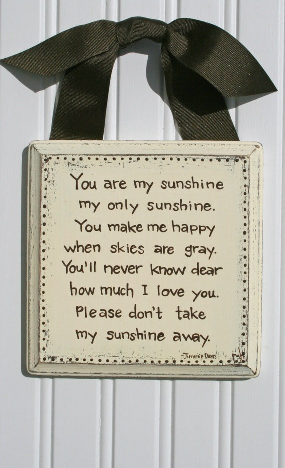 Ready To Ship You Are My Sunshine Distressed Shabby Chic Hand Painted Plaque