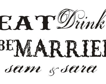 Eat Drink and be Married rubber stamp great for wedding favors and tags --5455