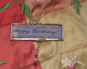 Happy Birthday Soldered Glass Dangler
